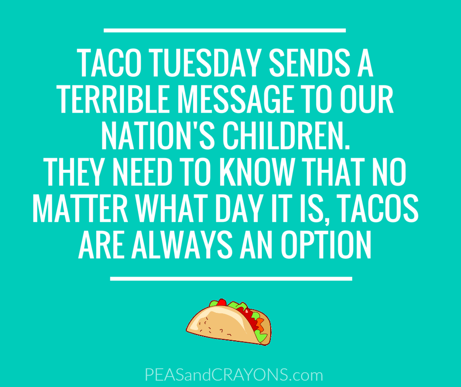 Live every day like it's Taco Tuesday // No matter what day it is, tacos are always an option!
