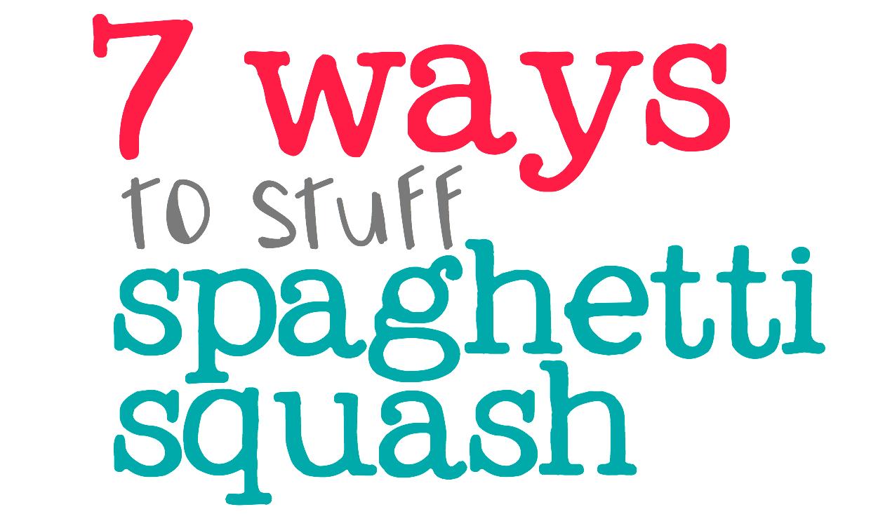 7 Ways to Stuff a Spaghetti Squash