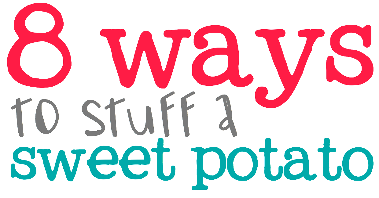 8 Ways to Stuff a Sweet Potato - recipes and meal ideas galore! This is a great way to revamp last night's leftovers