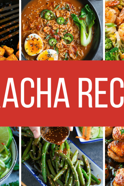 36 Sriracha Recipes to Fuel Your Obsession